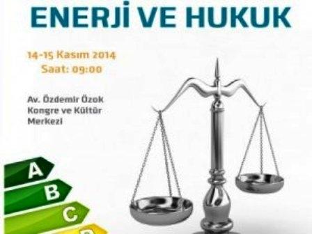 Enerji ve Hukuk Sempozyumu 14-15 Kasım'da
