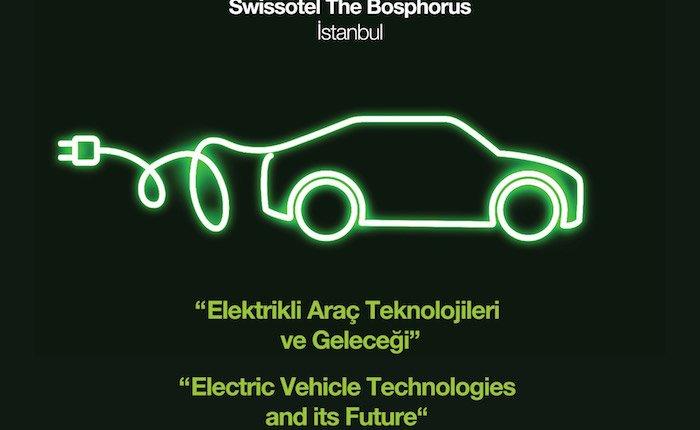 Elektrikli araçların dönüşümü İstanbul'da konuşulacak