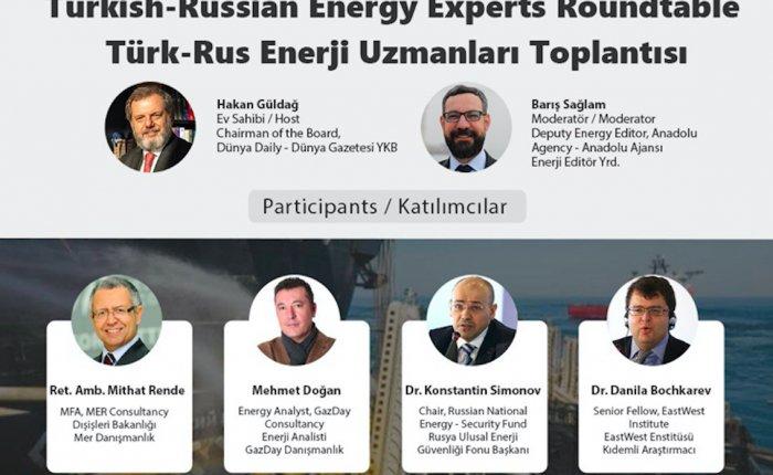 Türk ve Rus enerji uzmanları doğalgazı konuşacak