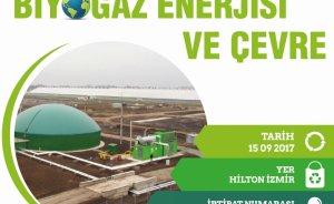 Biyogaz ve çevre ilişkisi İzmir'de masaya yatırılacak