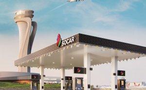 SOCAR İstanbul Havalimanı'na 9 akaryakıt istasyonu kuracak