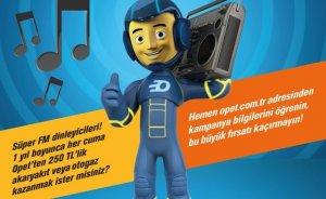 Süper FM ve OPET'ten 250 TL'lik akaryakıt kampanyası