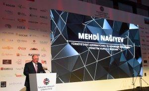 Nağıyev: Türkiye ile ekonomik işbirliğini artırmak istiyoruz