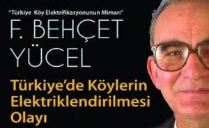 Türkiye enerji tarihinin efsane bürokratı: Behçet Yücel - Mehmet ASLAN yazdı