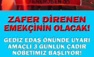 İzmir GEDİZ EDAŞ işçileri çadır nöbetinde